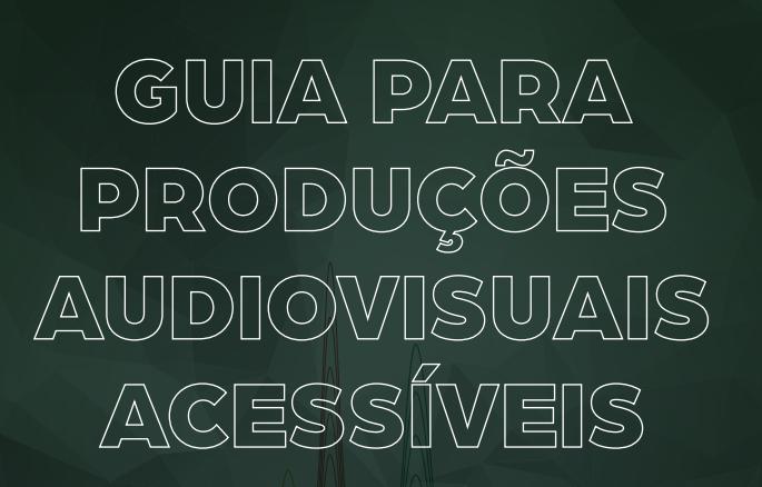 imagem sobre guia para produções audiovisuais acessíveis